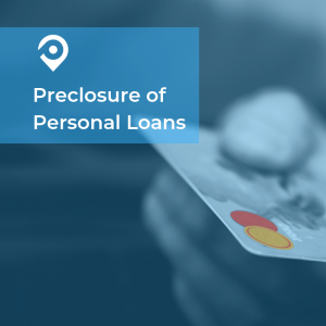 Preclosure of Personal Loans