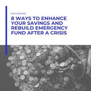 8 Ways to Enhance Your Savings and Rebuild Emergency Fund after a Crisis