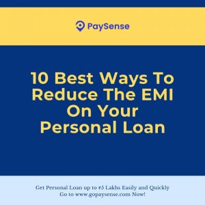 10 Best Ways To Reduce The EMI On Your Personal Loan