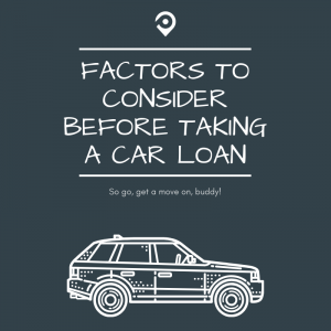 Factors to Consider Before Taking a Car Loan